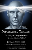 "Becoming ""The Discplined Trader"" by Paula T. Webb & Mark Douglas"
