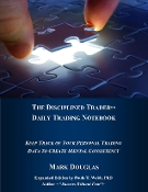 Becoming The Disciplined Trader - Daily Workbook
